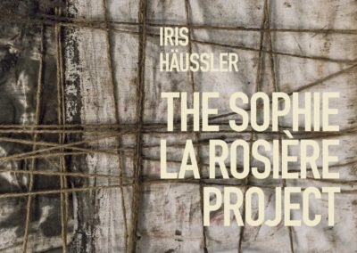 Iris Häussler: The Sophie La Rosière Project