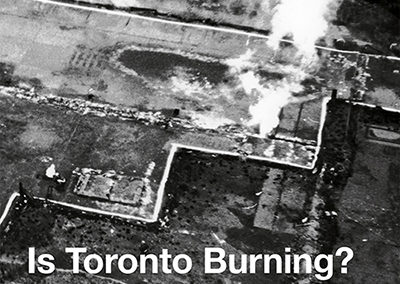 Is Toronto Burning?